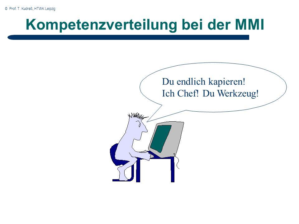 © Prof. T. Kudraß, HTWK Leipzig Kompetenzverteilung bei der MMI Du endlich kapieren.
