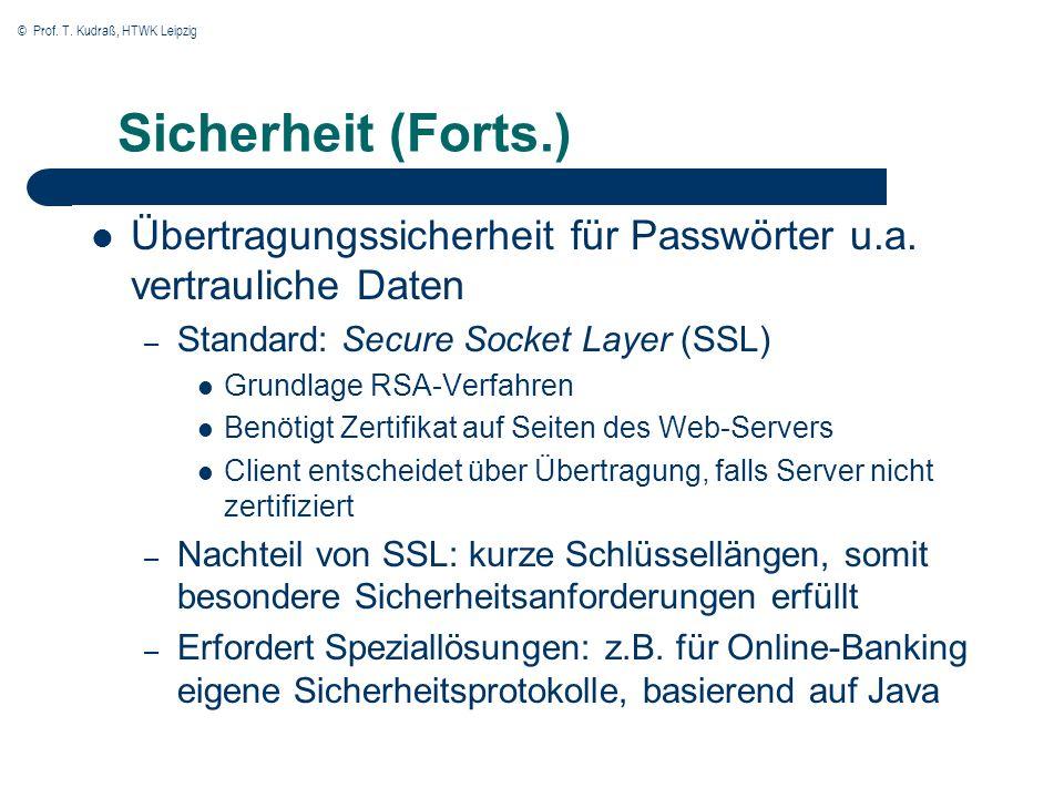 © Prof. T. Kudraß, HTWK Leipzig Sicherheit (Forts.) Übertragungssicherheit für Passwörter u.a.