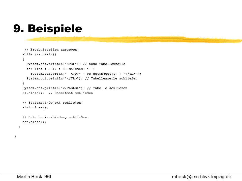 9. Beispiele // Ergebniszeilen ausgeben: while (rs.next()) { System.out.println(