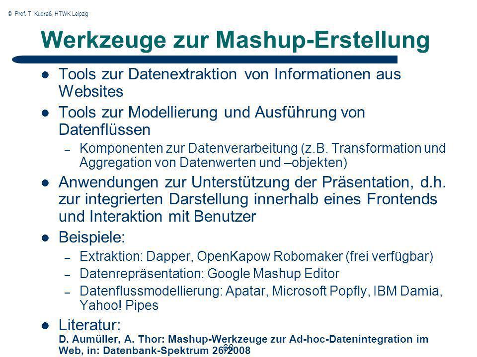 © Prof. T. Kudraß, HTWK Leipzig 60 Werkzeuge zur Mashup-Erstellung Tools zur Datenextraktion von Informationen aus Websites Tools zur Modellierung und