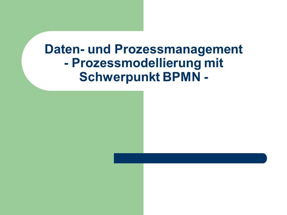 Daten- und Prozessmanagement - Prozessmodellierung mit Schwerpunkt BPMN -