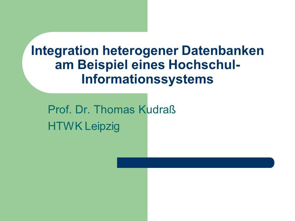 Integration heterogener Datenbanken am Beispiel eines Hochschul- Informationssystems Prof.