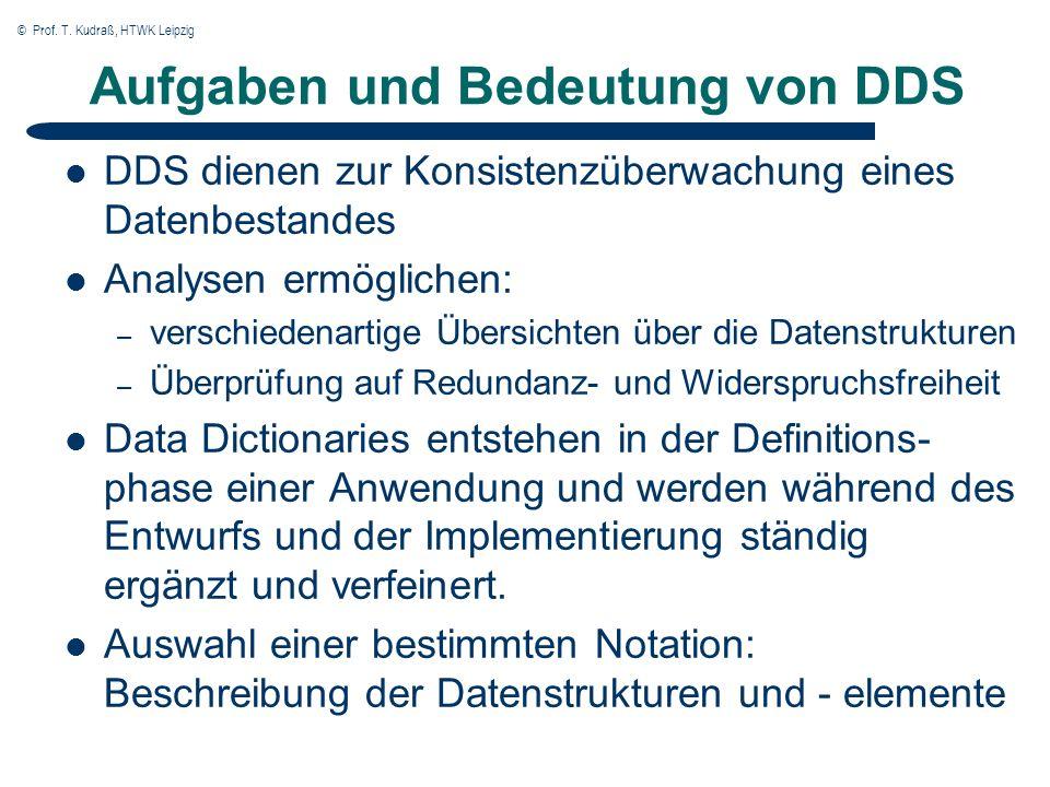 © Prof. T. Kudraß, HTWK Leipzig Aufgaben und Bedeutung von DDS DDS dienen zur Konsistenzüberwachung eines Datenbestandes Analysen ermöglichen: – versc