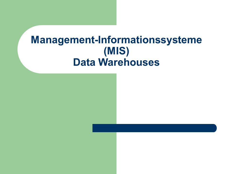 Management-Informationssysteme (MIS) Data Warehouses