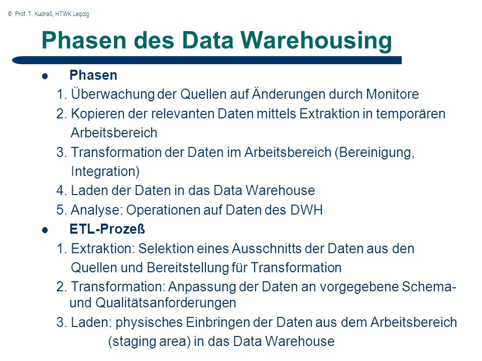 © Prof. T. Kudraß, HTWK Leipzig Phasen des Data Warehousing Phasen 1.
