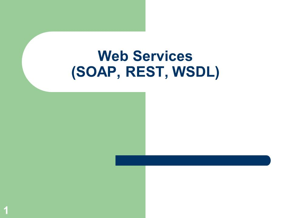 1 Web Services (SOAP, REST, WSDL)