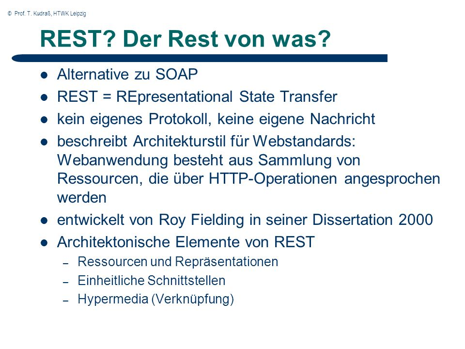 © Prof. T. Kudraß, HTWK Leipzig 13 REST. Der Rest von was.