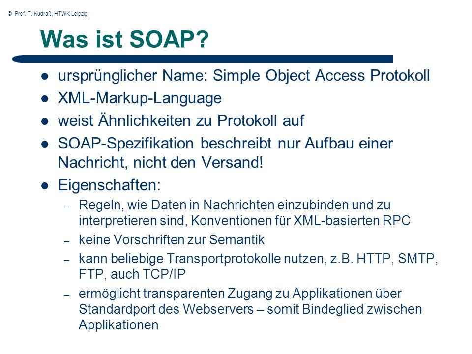 © Prof. T. Kudraß, HTWK Leipzig 9 Was ist SOAP.