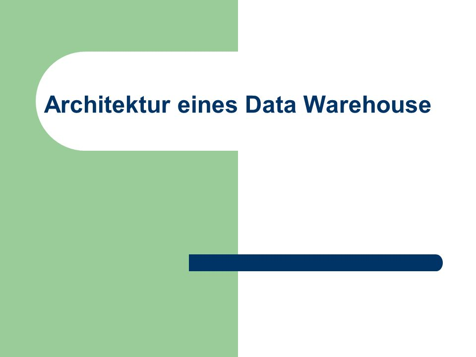 Architektur eines Data Warehouse