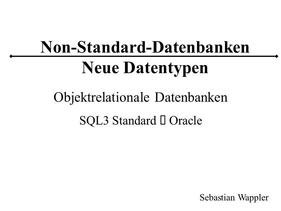 2 1. Datenbanksysteme nach Stonebraker Objektrelationale Objektorientierte