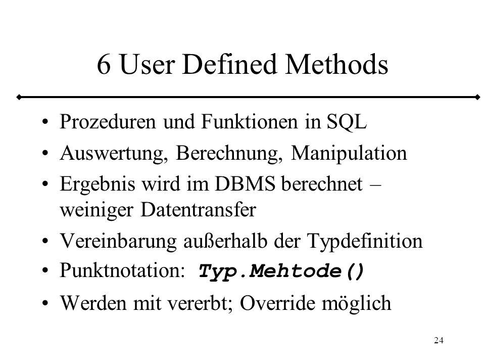 25 6.1 MEMBER – STATIC MEMBER –Bezieht sich auf eine Instanz des Typs –Verändert keine Attribute –Impliziter Parameter SELF STATIC –Bezieht sich auf den Typ –Kein impliziter SELF Parameter