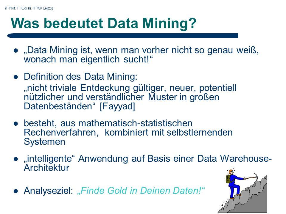 © Prof.T. Kudraß, HTWK Leipzig 3 Klassisches Data Mining – Strukturierte Daten (z.B.