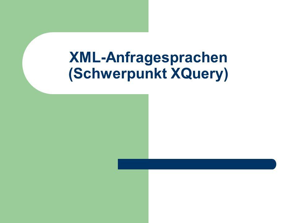XML-Anfragesprachen (Schwerpunkt XQuery)