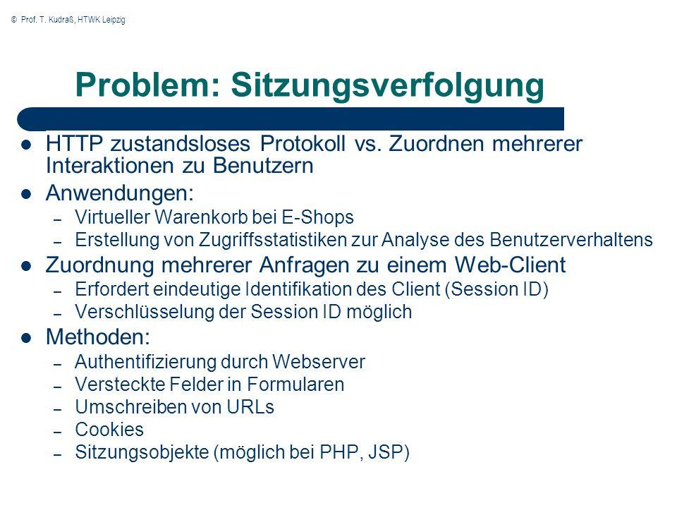 © Prof. T. Kudraß, HTWK Leipzig Problem: Sitzungsverfolgung HTTP zustandsloses Protokoll vs.