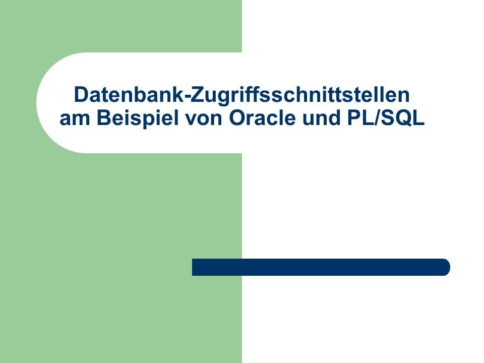 Datenbank-Zugriffsschnittstellen am Beispiel von Oracle und PL/SQL