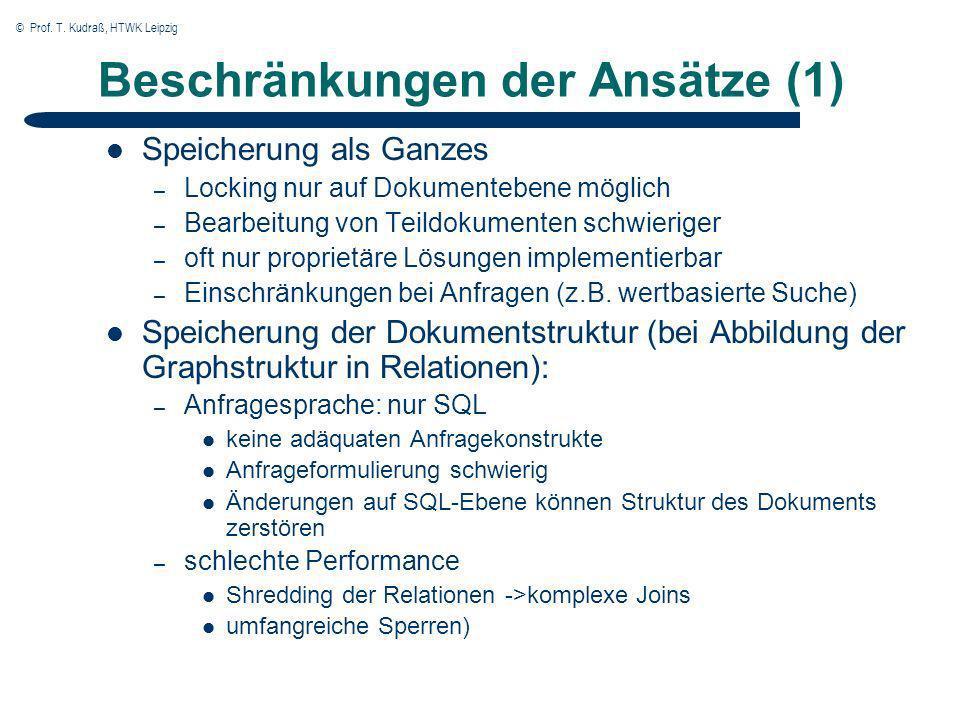 © Prof. T. Kudraß, HTWK Leipzig Beschränkungen der Ansätze (1) Speicherung als Ganzes – Locking nur auf Dokumentebene möglich – Bearbeitung von Teildo