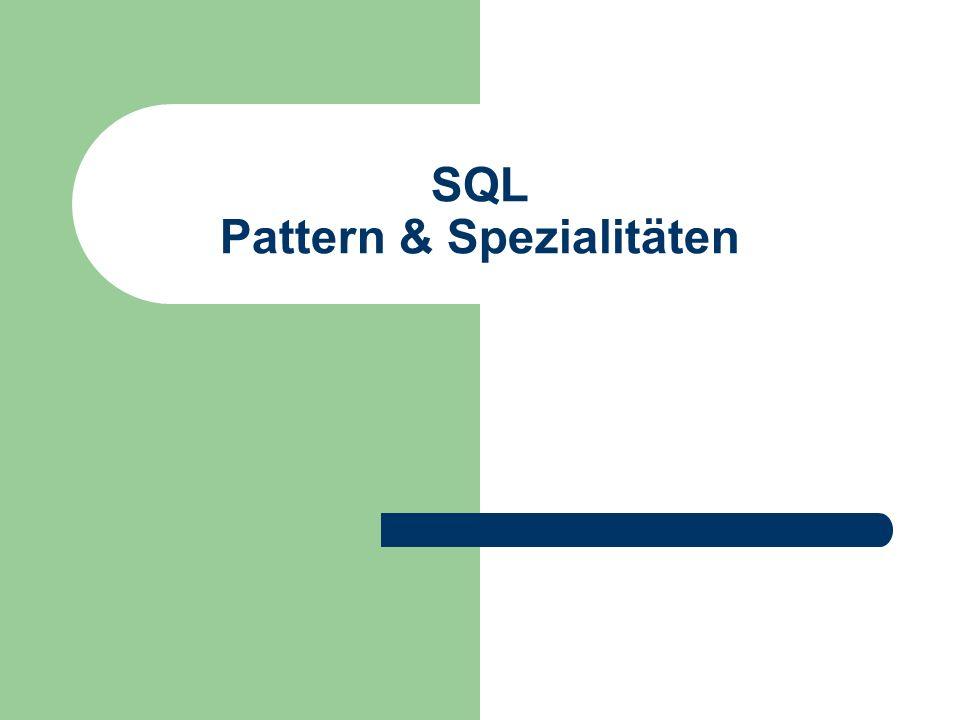 SQL Pattern & Spezialitäten