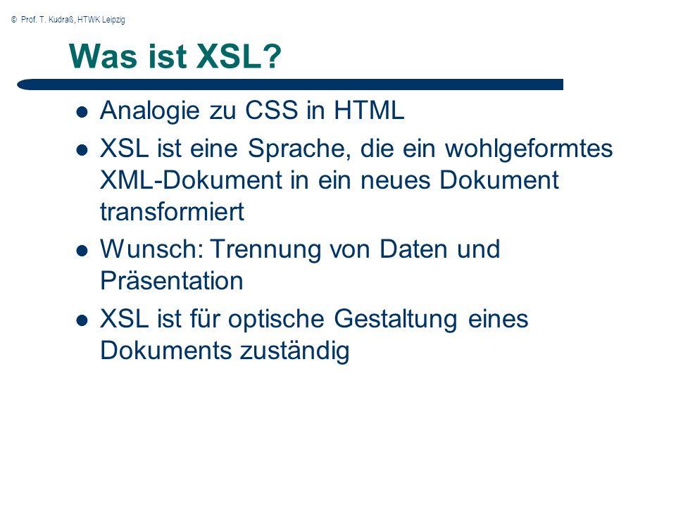 © Prof. T. Kudraß, HTWK Leipzig Was ist XSL.