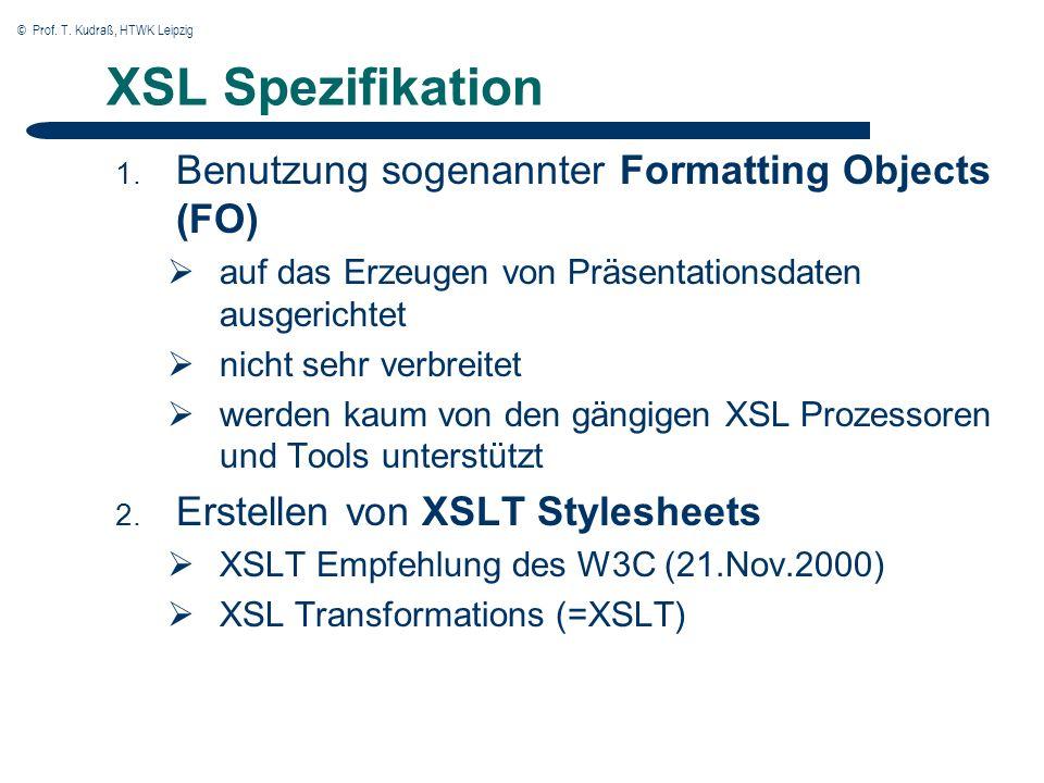 © Prof. T. Kudraß, HTWK Leipzig XSL Spezifikation 1.