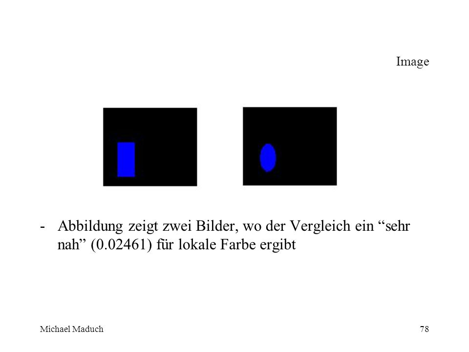 Michael Maduch78 Image -Abbildung zeigt zwei Bilder, wo der Vergleich ein sehr nah (0.02461) für lokale Farbe ergibt