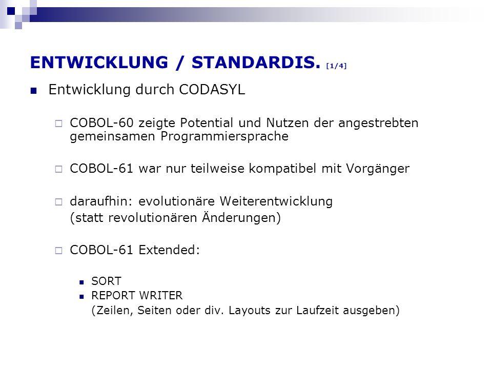 ENTWICKLUNG / STANDARDIS. [1/4] Entwicklung durch CODASYL COBOL-60 zeigte Potential und Nutzen der angestrebten gemeinsamen Programmiersprache COBOL-6