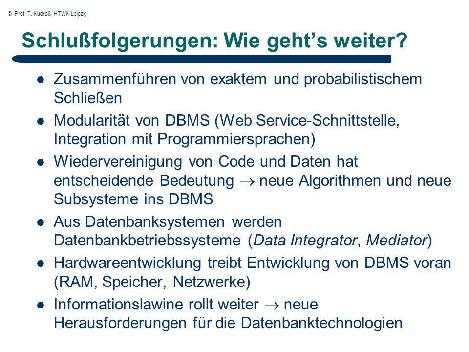 © Prof. T. Kudraß, HTWK Leipzig Schlußfolgerungen: Wie gehts weiter.
