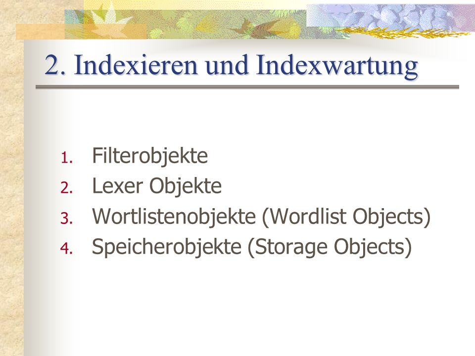 1. Filterobjekte 2. Lexer Objekte 3. Wortlistenobjekte (Wordlist Objects) 4.
