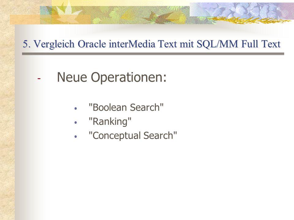 5. Vergleich Oracle interMedia Text mit SQL/MM Full Text - Neue Operationen: