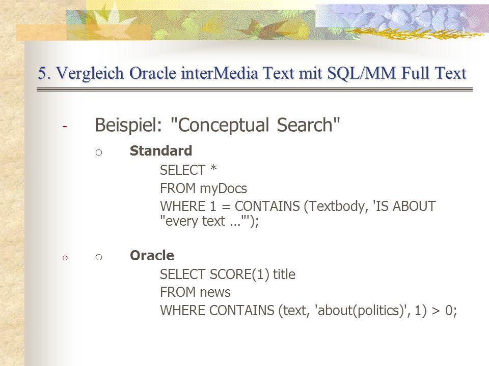 5. Vergleich Oracle interMedia Text mit SQL/MM Full Text - Beispiel:
