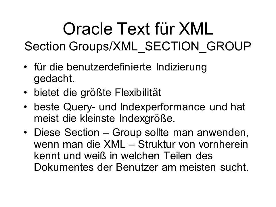 Oracle Text für XML Section Groups/XML_SECTION_GROUP für die benutzerdefinierte Indizierung gedacht.
