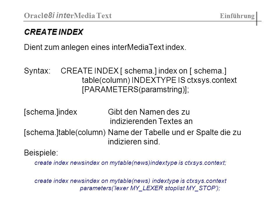 CREATE INDEX Dient zum anlegen eines interMediaText index.