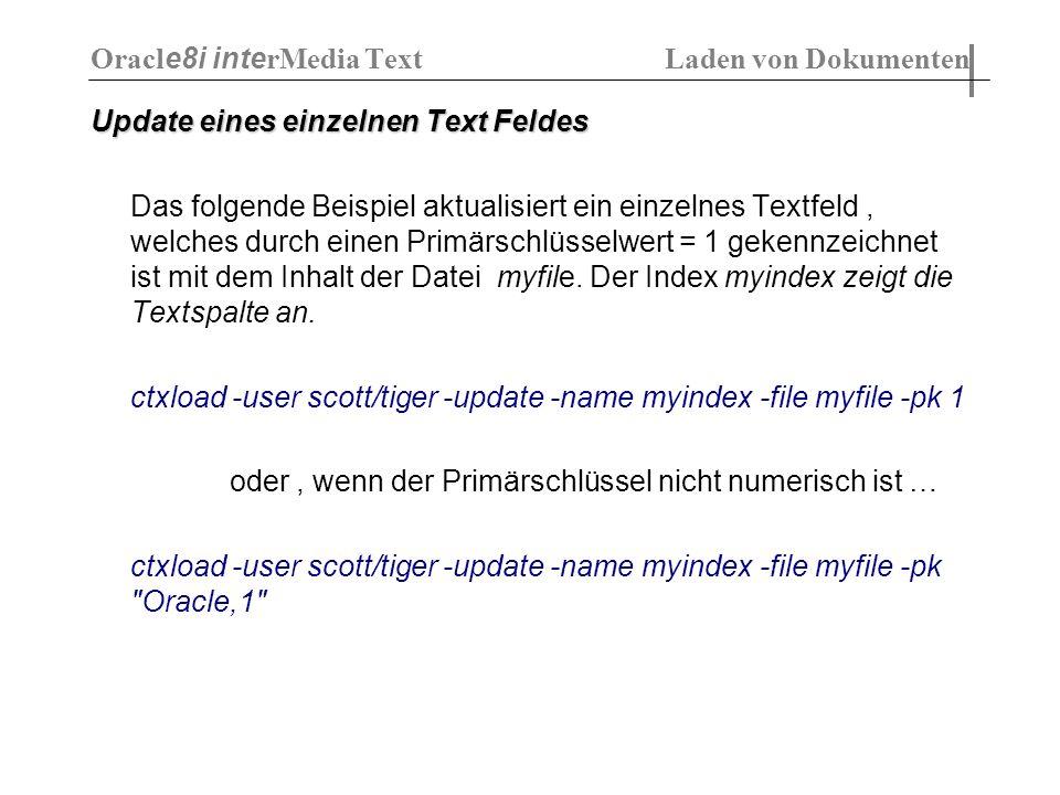 Update eines einzelnen Text Feldes Das folgende Beispiel aktualisiert ein einzelnes Textfeld, welches durch einen Primärschlüsselwert = 1 gekennzeichn