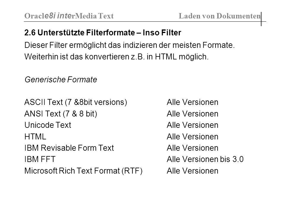2.6 Unterstützte Filterformate – Inso Filter Dieser Filter ermöglicht das indizieren der meisten Formate. Weiterhin ist das konvertieren z.B. in HTML