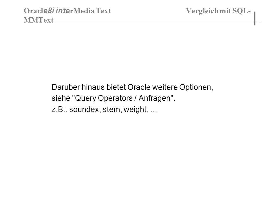 Darüber hinaus bietet Oracle weitere Optionen, siehe