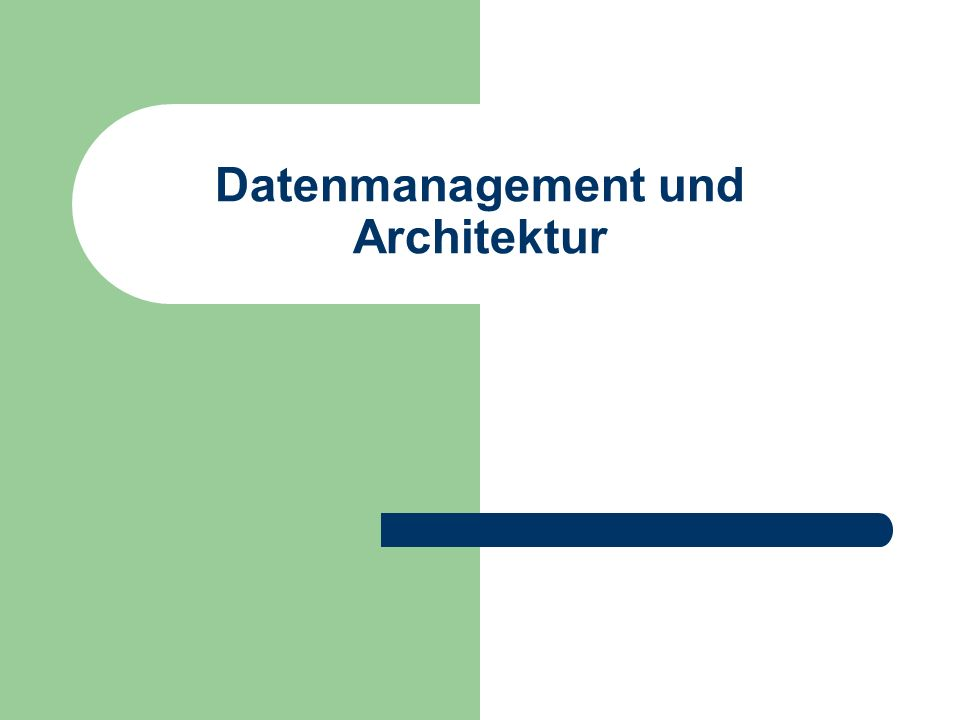 Datenmanagement und Architektur