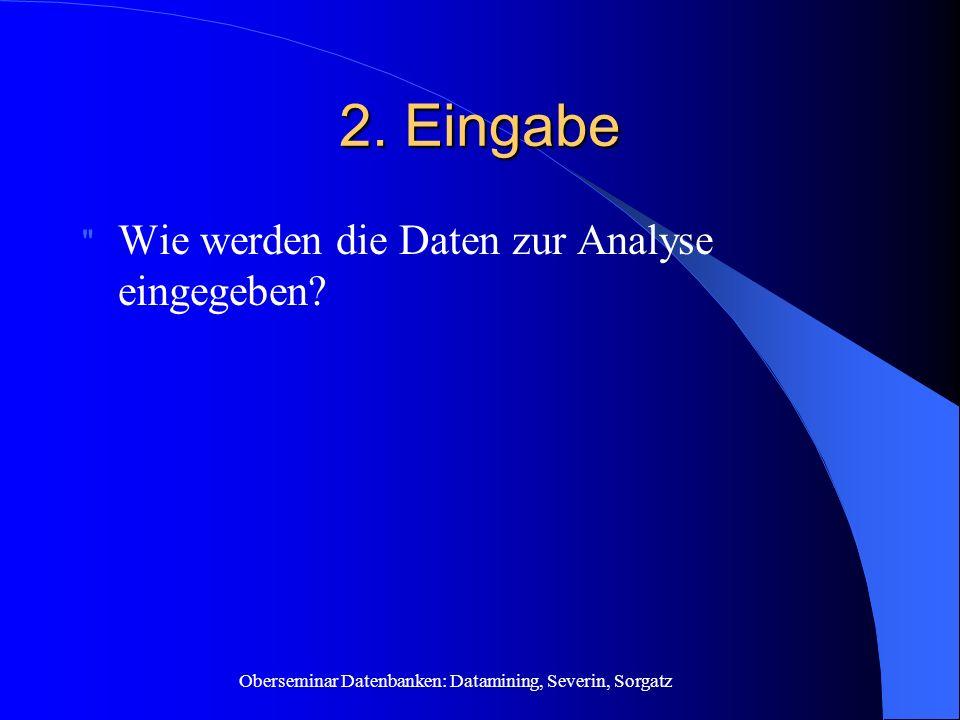 Oberseminar Datenbanken: Datamining, Severin, Sorgatz 2.
