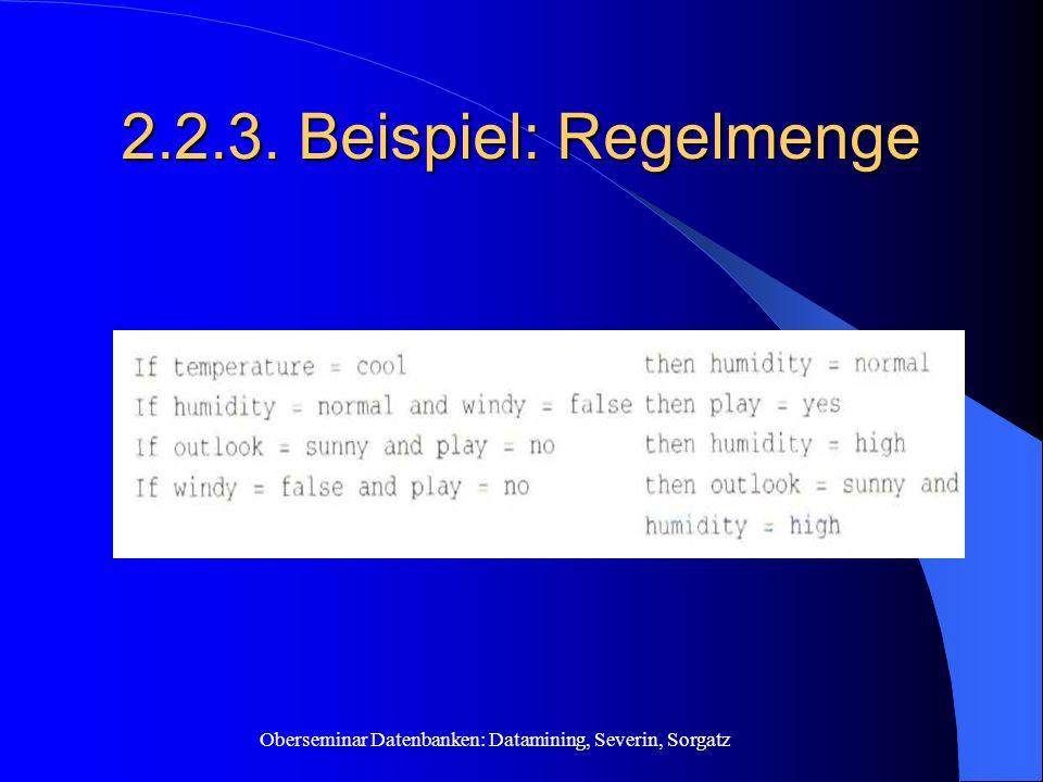 Oberseminar Datenbanken: Datamining, Severin, Sorgatz 2.2.3. Beispiel: Regelmenge