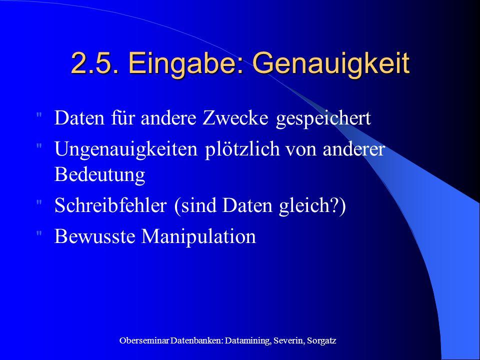 Oberseminar Datenbanken: Datamining, Severin, Sorgatz 2.5. Eingabe: Genauigkeit