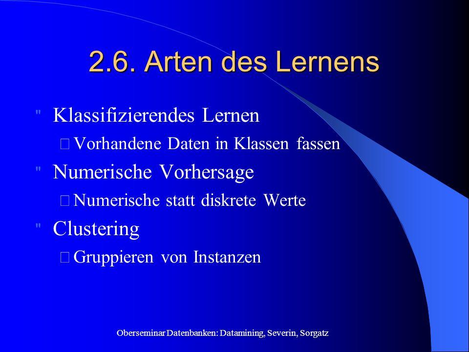 Oberseminar Datenbanken: Datamining, Severin, Sorgatz 2.6. Arten des Lernens