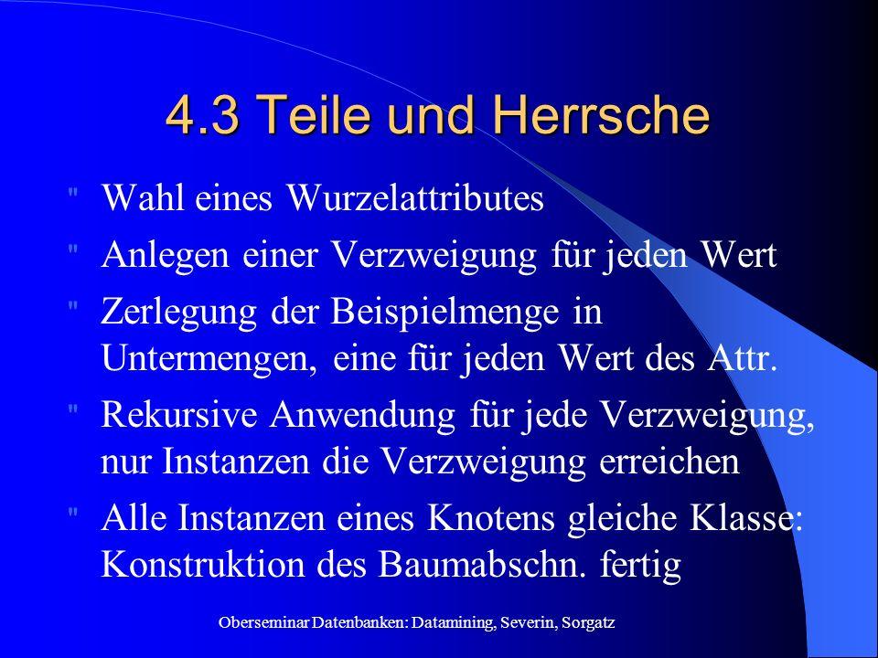 Oberseminar Datenbanken: Datamining, Severin, Sorgatz 4.3 Teile und Herrsche Wahl eines Wurzelattributes