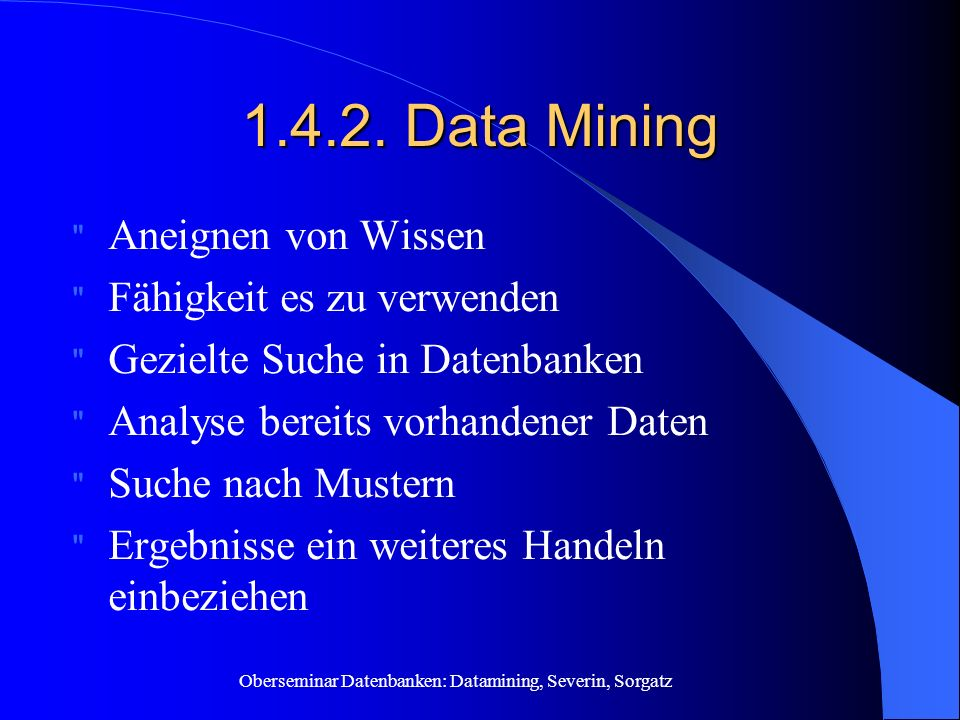 Oberseminar Datenbanken: Datamining, Severin, Sorgatz 1.4.2.