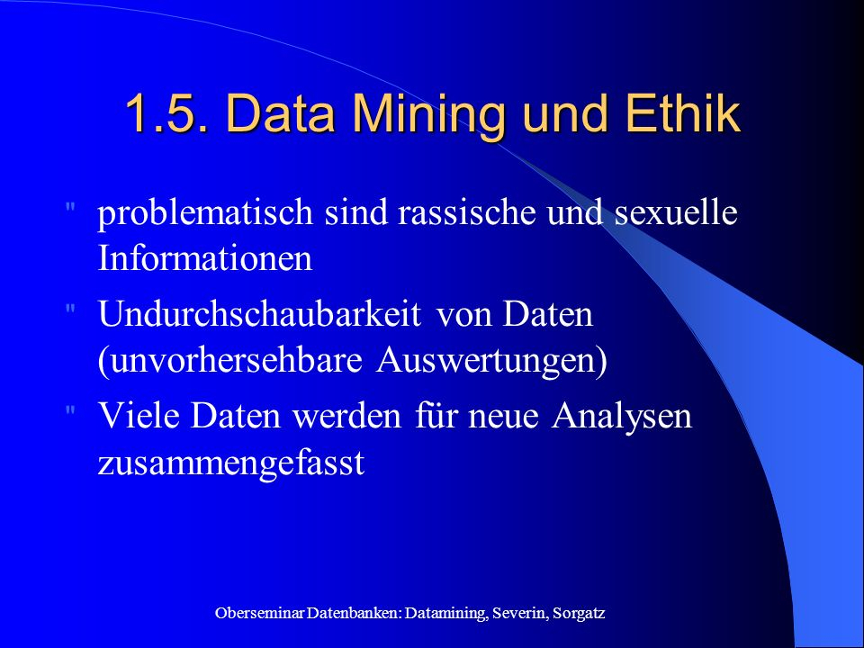 Oberseminar Datenbanken: Datamining, Severin, Sorgatz 1.5.