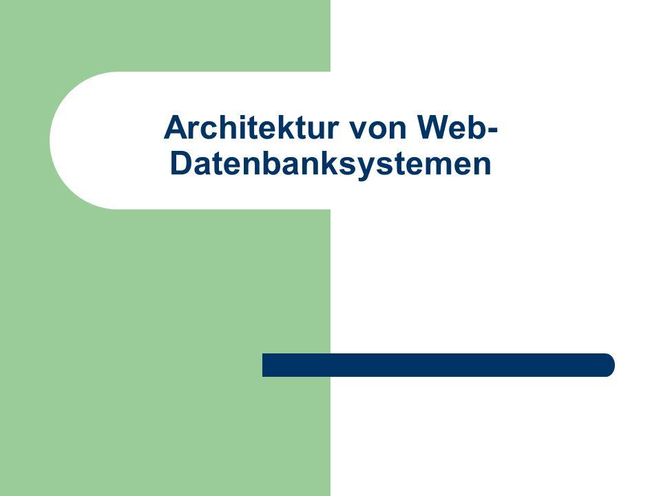 Architektur von Web- Datenbanksystemen