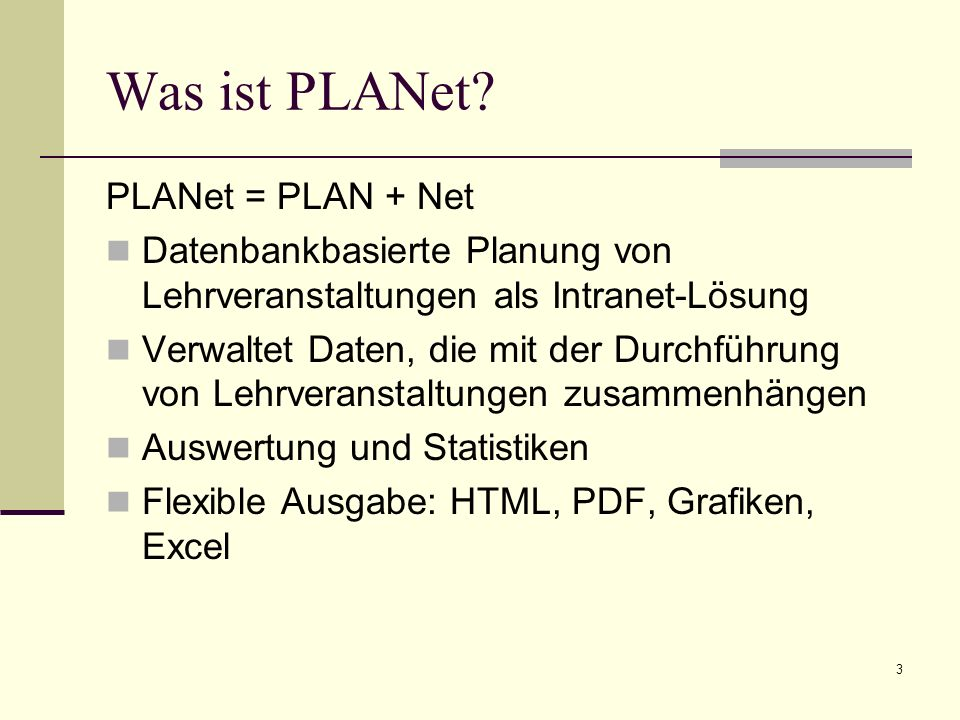 3 Was ist PLANet.