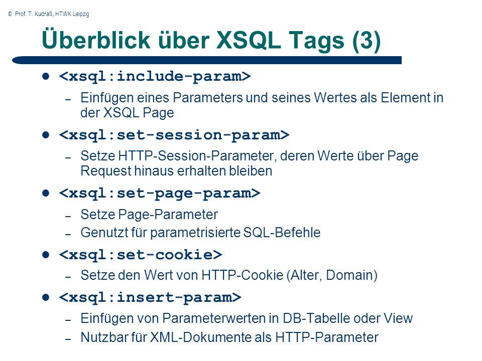 © Prof. T. Kudraß, HTWK Leipzig Überblick über XSQL Tags (3) – Einfügen eines Parameters und seines Wertes als Element in der XSQL Page – Setze HTTP-S