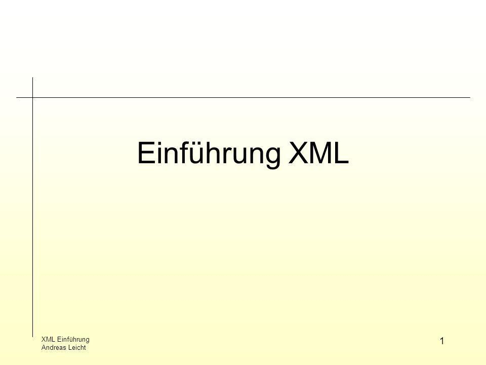 XML Einführung Andreas Leicht 22 DTD PEReference Parameter Entity Reference innerhalb DTD Deklaration –intern –extern in DTD: %entity-name;