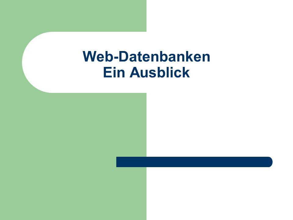 Web-Datenbanken Ein Ausblick
