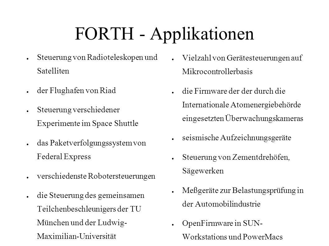 FORTH - Applikationen Steuerung von Radioteleskopen und Satelliten der Flughafen von Riad Steuerung verschiedener Experimente im Space Shuttle das Pak