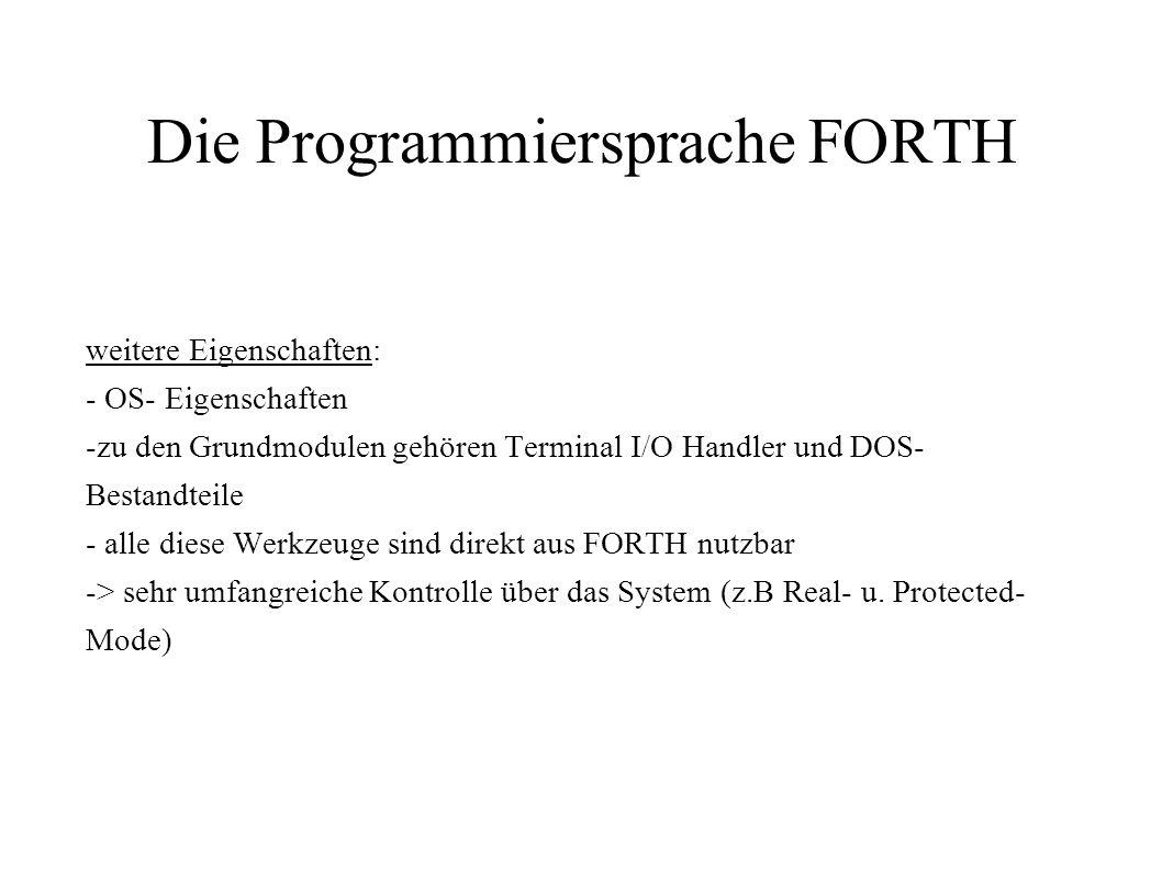 weitere Eigenschaften: - OS- Eigenschaften -zu den Grundmodulen gehören Terminal I/O Handler und DOS- Bestandteile - alle diese Werkzeuge sind direkt