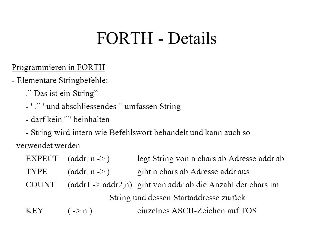 FORTH - Details Programmieren in FORTH - Elementare Stringbefehle:.